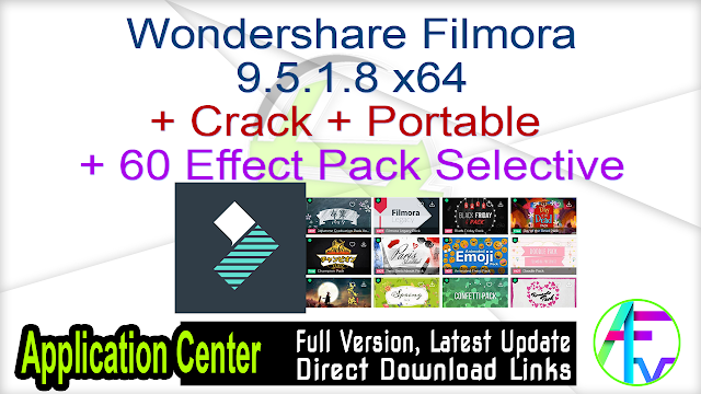 Wondershare Filmora 9.5.1.8 x64  + Crack + Portable + 60 Effect Pack Selective