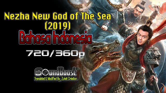 Nezha New God of The Sea (2019) Bahasa Indonesia 720-360p
