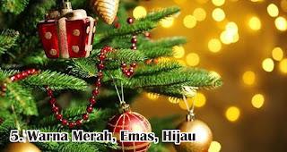 Warna Merah, Emas, Hijau Yang Menjadi Warna Identik Saat Natal