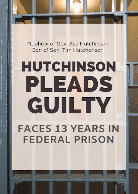 Former Senator Jeremy Hutchinson pleads guilty to federal charges — nephew of Gov. Hutchinson and son of Sen. Tim Hutchinson