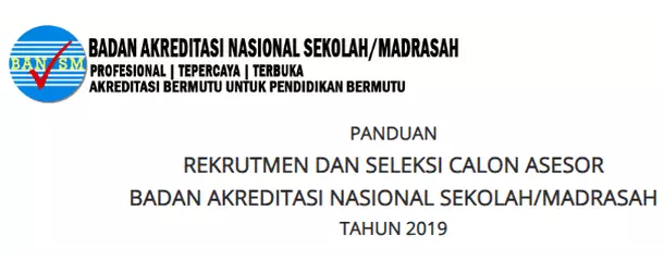 Informasi dan Panduan Rekrutmen dan Seleksi Calon Asesor BAN-S/M Tahun 2019