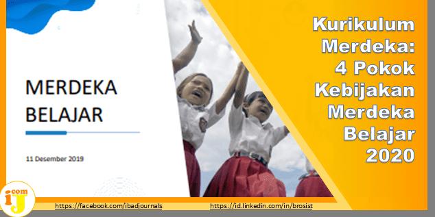 Kurikulum Merdeka: 4 Pokok Kebijakan Merdeka Belajar 2020