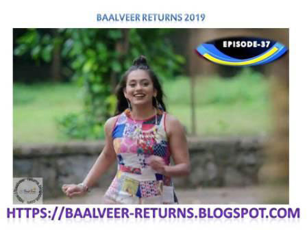 BAAL VEER RETURNS EPISODE 37