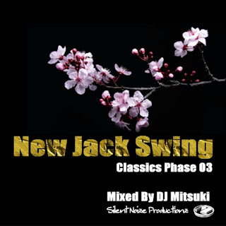 New Jack Swing Classics Phase 03 Mixed By DJ Mitsuki