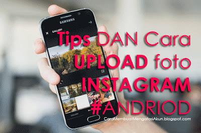 cara upload foto di instagram lewat hp