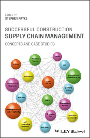 Successful Construction Supply Chain Management: Concepts and Case Studies, Second Edition