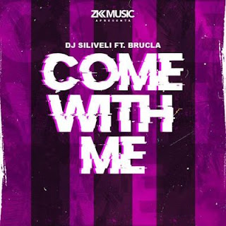 DJ Siliveli - Come with Me (feat. Brucla)
