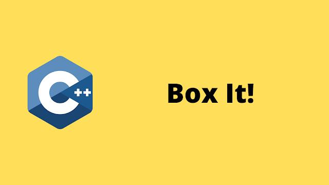 HackerRank Box It! solution in c++ programming