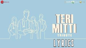 Teri Mitti Tribute lyrics in Hindi – B Praak