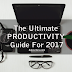 The Ultimate Productivity Guide For 2017