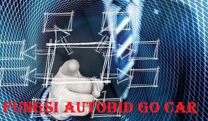 fungsi autobid Go Car, fungsi autobid Gocar, autobid Go Car, autobid go car adalah