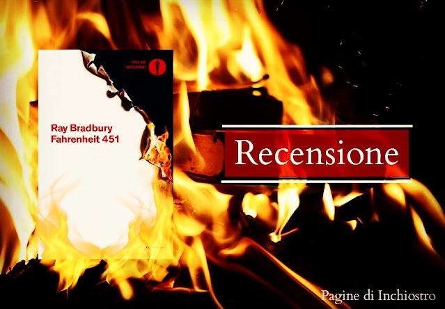 Fahrenheit 451 Ray Bradbury recensione di Pagine di Inchiostro