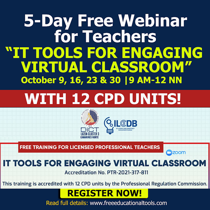 5-Day Free Webinar for Teachers with 12 CPD Units on IT Tools for Engaging Virtual Classroom by DICT | October 9, 16, 23 & 30, 2021 | REGISTER NOW!