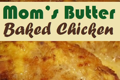Mom's Butter Baked Chicken