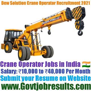 Dew Solution Crane Operator Recruitment 2021-22