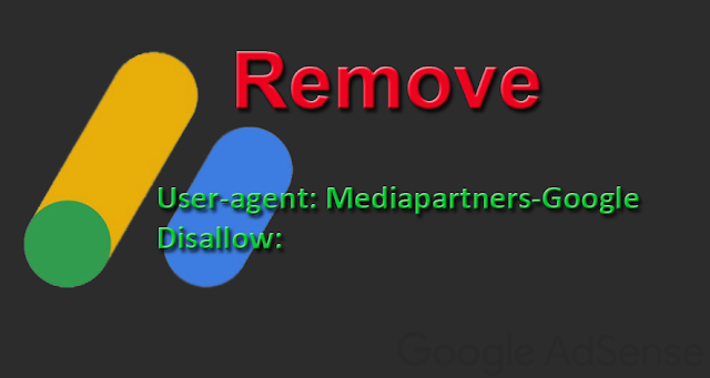 Hapus User-Agent: Mediapartners-Google Sebelum Mendaftar Adsense