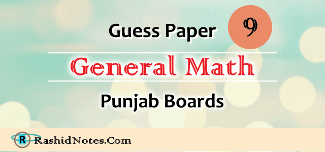 9th Class General Math Guess Paper 2020