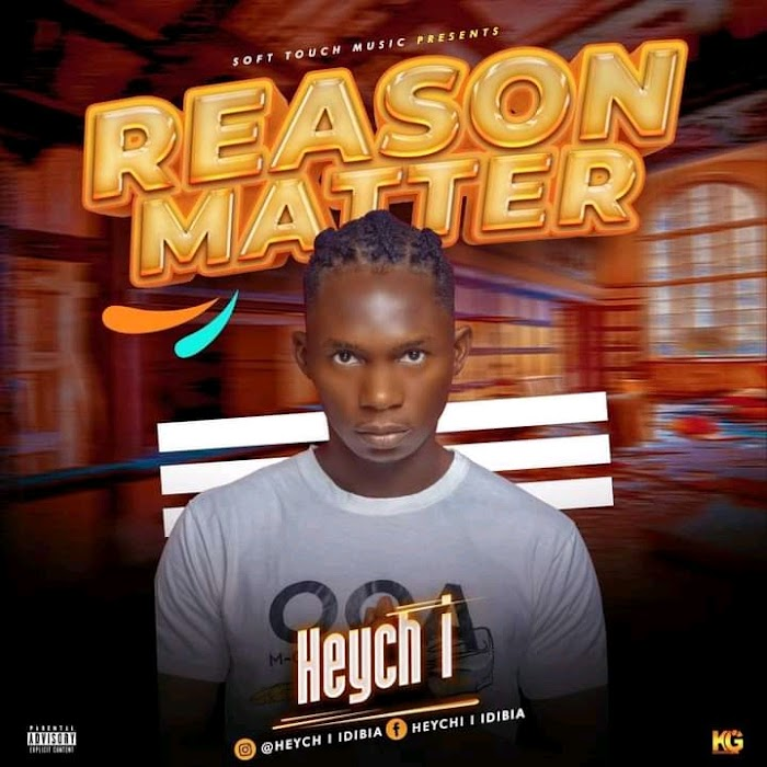 [9ja Mp3] Heych i – Reason matter
