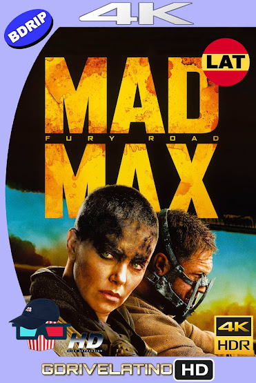 Mad Max: Furia En El Camino (2015) BDRip 4K HDR Latino-Ingles MKV