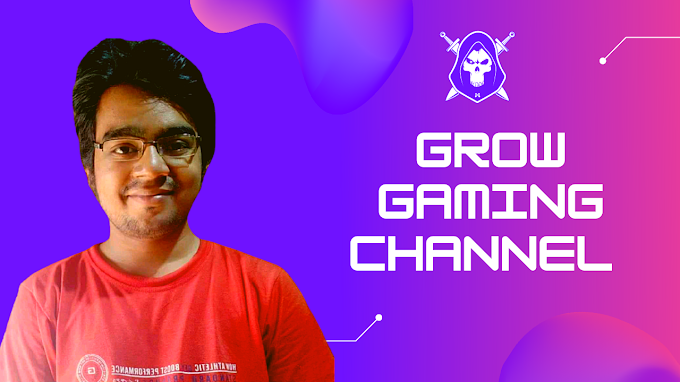 How to start and grow your gaming channel from Zero Subscriber