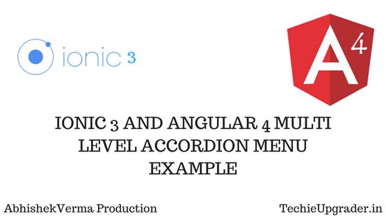 IONIC 3 AND ANGULAR 4 MULTI LEVEL ACCORDION MENU EXAMPLE