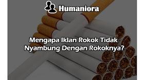 Mengapa Iklan Rokok Tidak Nyambung Dengan Rokoknya?