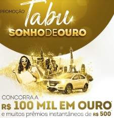 Cadastrar Promoção Tabu Produtos Sonho Dourado - 100 Mil Ouro e Prêmios 500 Reais