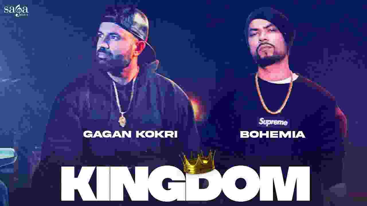 किंगडम Kingdom lyrics in Hindi Gagan Kokri x Bohemia Punjabi Song