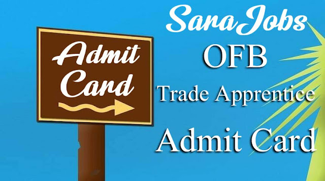 OFB Trade Apprentice Admit Card