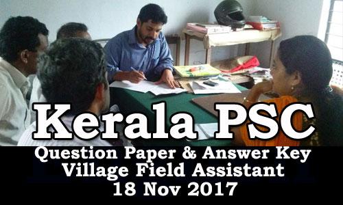 Kerala PSC - Village Field Assistant (123/17) held on 18/11/2017 Answer Key