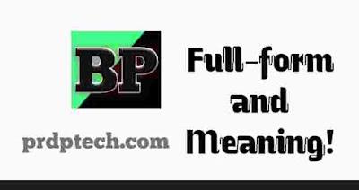 BP full form in medical. BP ka full form. What is the full form of BP. BP no full form. BP long form. What is the meaning of BP in hindi. BP ki full form. BP meaning in hindi. Blood Pressure Meaning. BP reading. Blood Pressure Reading. BP definition.