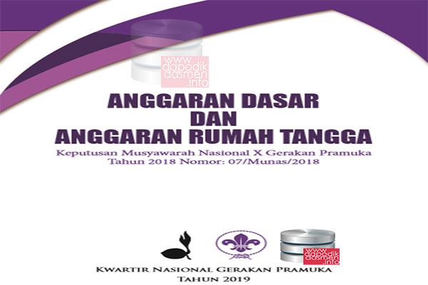 AD ART Gerakan Pramuka Tahun 2019 berdasarkan Keputusan Musyawarah Nasinoal X Gerakan Pramuka Tahun 2018 Nomor: 07/Munas/2018 Tentang Anggaran Dasar dan Anggaran Rumah Tangga Gerakan Pramuka