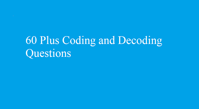 60 Plus Coding and Decoding Questions