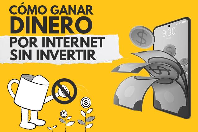 el secreto para ganar dinero por internet sin invertir