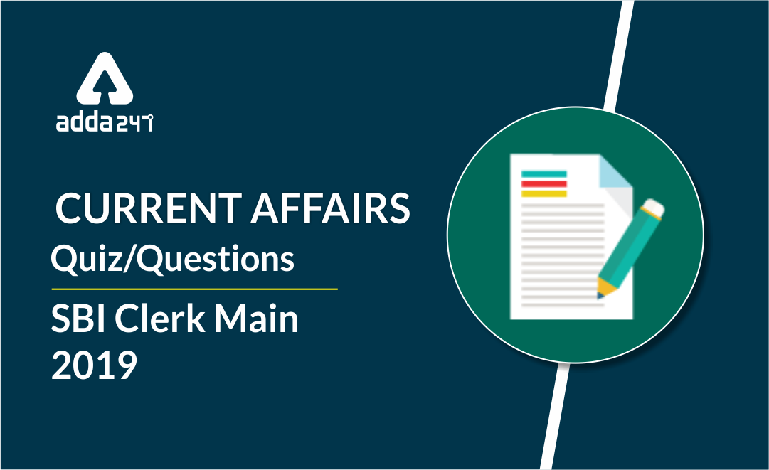 SBI Clerk Main Current Affairs Questions | 25th July