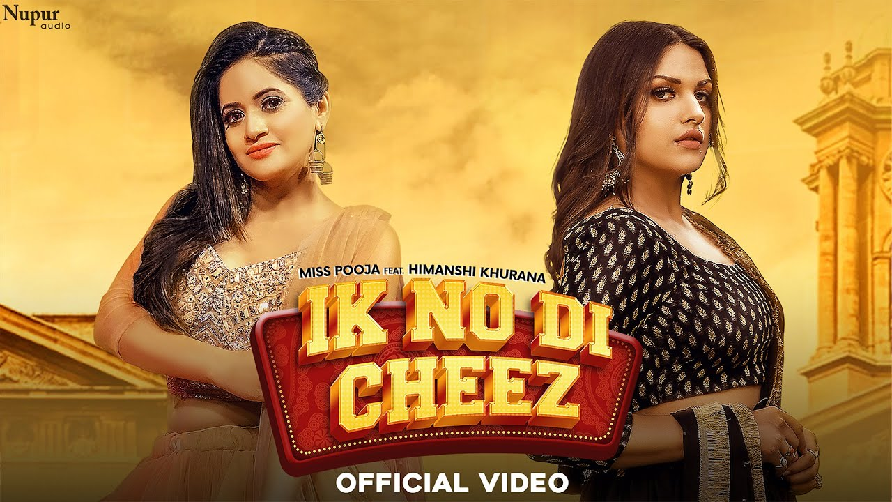 Ik No Di Cheez Lyrics Miss Pooja   Himanshi Khurana x Amaradeep Phogat