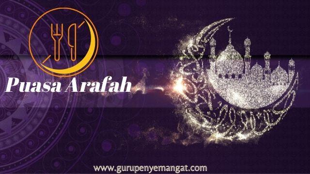 Pengertian, Dalil, dan Keutamaan Puasa Arafah