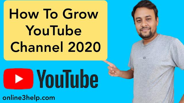 YouTube चेनल को तेजी से Grow कैसे करे इन 2020?
