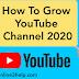 YouTube चेनल को तेजी से Grow कैसे करे इन 2020? ।  How To Grow Youtube Channel In 2020