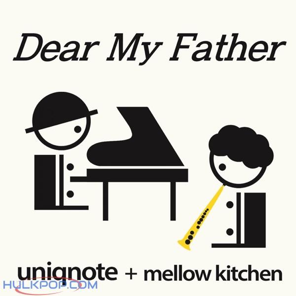 Uniqnote & Mellow Kitchen – Dear My Father – Single