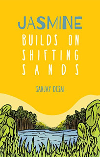 Jasmine Builds on Shifting Sands: A Self Help Fiction - a personal growth book by Sanjay Desai