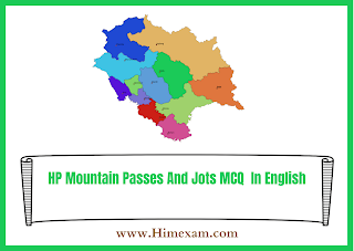 HP Mountain Passes And Jots MCQ In English
