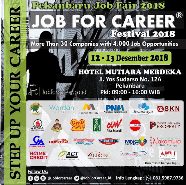 Pekanbaru Job Fair 2018 di Hotel Mutiara Merdeka Desember 2018