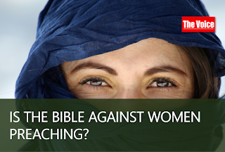 IS THE BIBLE AGAINST WOMEN PREACHING?