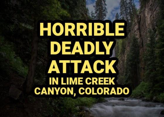 Horrible Deadly Attack in Lime Creek Canyon, Colorado