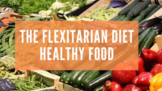 The Flexitarian Diet Nutrition