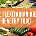 The Flexitarian Diet Healthy Food