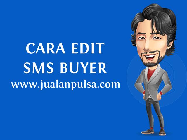 Cara Setting, Edit dan NonAktifkan SMS Buyer Untuk Pembeli Pulsa Murah Di JualanPulsa.com