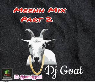 AYAYA MIXTAPE: Hot Str Mix: Dj Goat - Meehh Mix Part 2