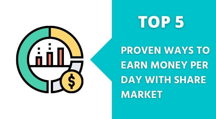 How To Earn Money In Share Market Daily - Top 5 Proven Ways